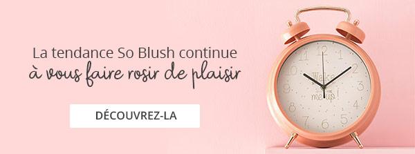 La tendance So Blush continue à vous faire rosir de plaisir